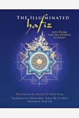 The Illuminated Hafiz: Love Poems for the Journey to Light Hardcover
