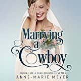 Marrying a Cowboy: A Fake Marriage Series, Book 1