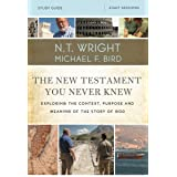 The New Testament You Never Knew Study Guide: Exploring the Context, Purpose, and Meaning of the Story of God