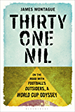 Thirty-One Nil: On the Road With Football's Outsiders: A World Cup Odyssey