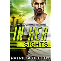 In Her Sights: An Away From Keyboard Romantic Suspense Standalone book cover