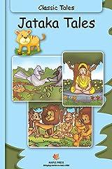 Jataka Tales - Classic Tales (Fully Illustrated) Kindle Edition