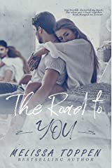 The Road to You