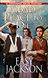 A Bad Place to Die (A Tennessee Smith Western Book 1)