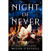 Night of Never (Girl of Glass Book 3)