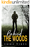 Behind The Woods: A Romantic Suspense Thriller