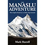 The Manaslu Adventure: Three hapless friends try to climb a big mountain (Footsteps on the Mountain Diaries)