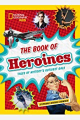 The Book of Heroines: Tales of History's Gutsiest Gals Hardcover