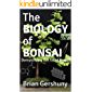 The BIOLOGY of BONSAI: Demystifying the Art of Bonsai (Okami Gardens Bonsai Series Book 2)