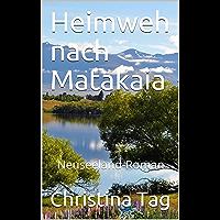 Heimweh nach Matakaia: Neuseeland-Roman (German Edition)