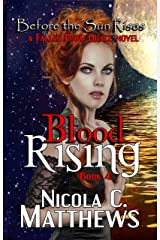Blood Rising: a Fallen From Grace novel (Before the Sun Rises Book 4) Kindle Edition