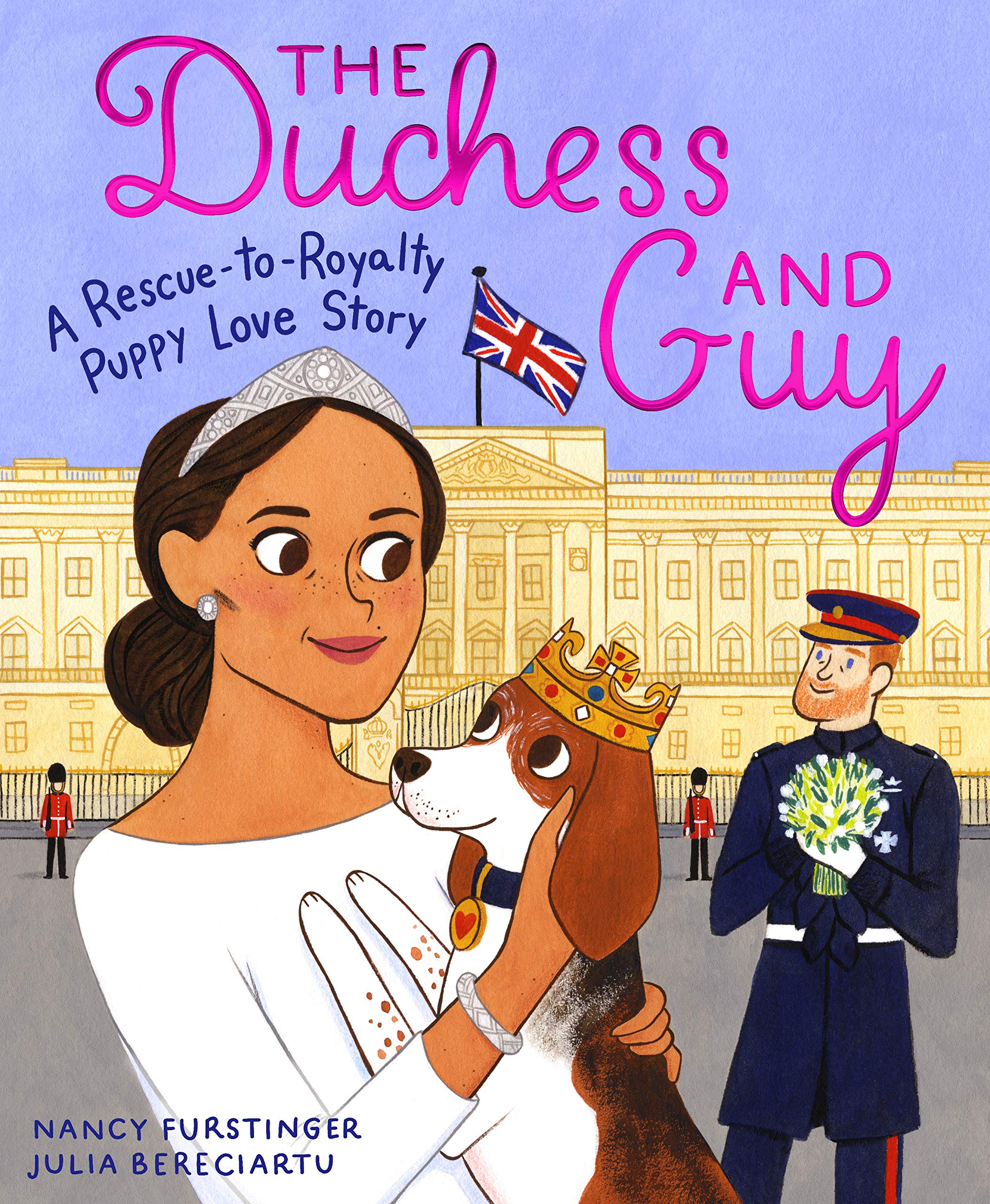 The Duchess and Guy: A Rescue-to-Royalty Puppy Love Story: Nancy