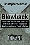 Blowback: America's Recruitment of Nazis and Its Destructive Impact on Our Domestic and Foreign Policy (Forbidden…