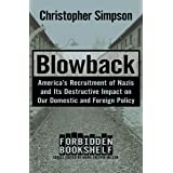 Blowback: America's Recruitment of Nazis and Its Destructive Impact on Our Domestic and Foreign Policy (Forbidden Bookshelf B
