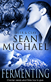 Fermenting: (A Gay Erotic Romance) (Beer and Clay Book 5)