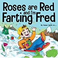 Roses are Red, and I'm Farting Fred: A Funny Story About Famous Landmarks and a Boy Who Farts (Farting Adventures)