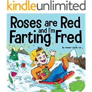 Roses are Red, and I'm Farting Fred: A Funny Story About Famous Landmarks and a Boy Who Farts (Farting Adventures Book…