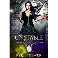 Unstable: Witches vs Necromancers vs Dragons (Under Realm Academy Book 1) (English Edition)