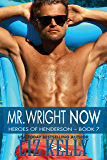 Mr. Wright Now: Heroes of Henderson ~ Book 7