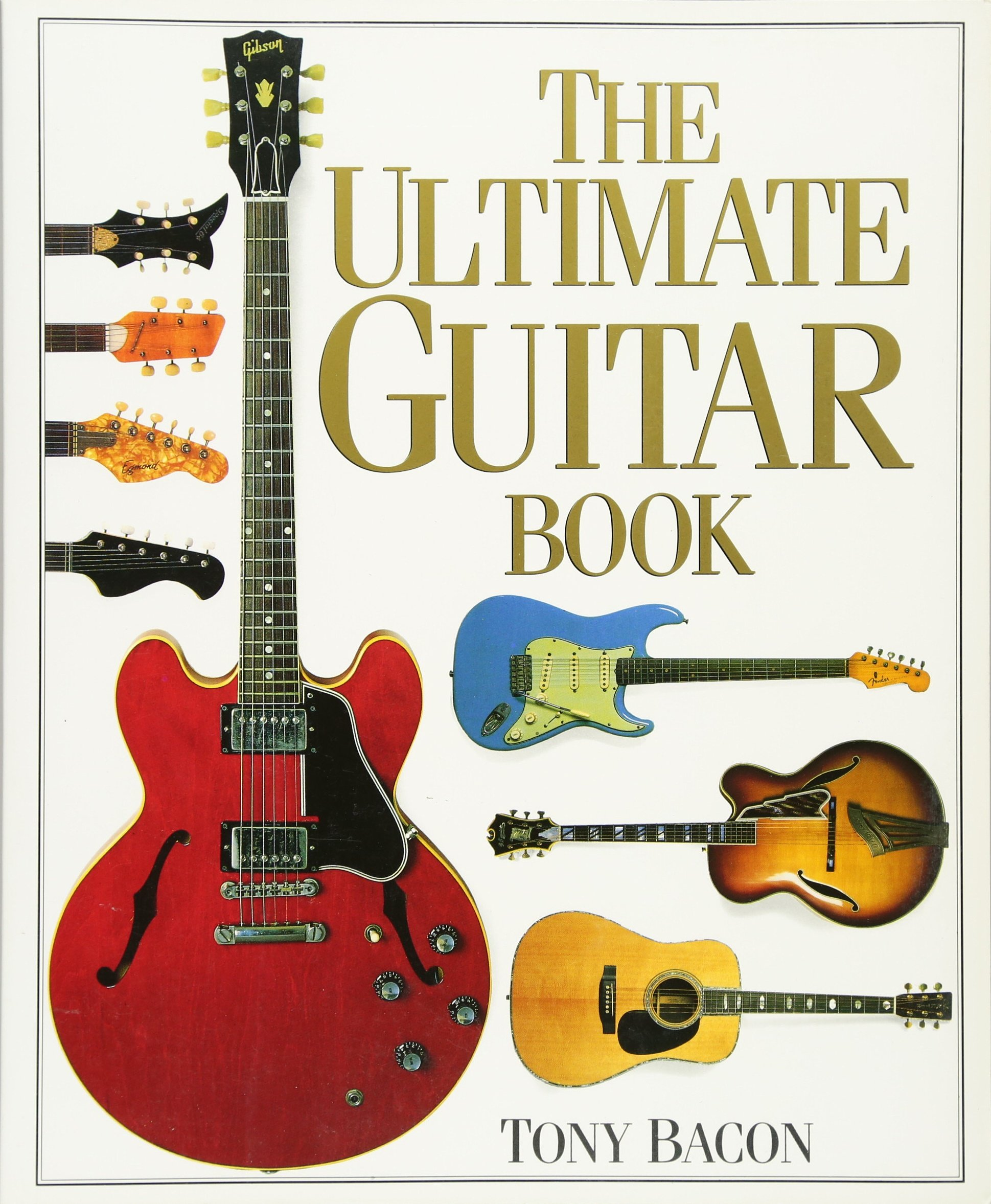 Amazon The Ultimate Guitar Book 0073999303735 Tony Bacon Books