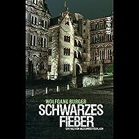 Schwarzes Fieber: Ein Fall für Alexander Gerlach (Alexander-Gerlach-Reihe 4) (German Edition)