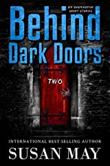 Behind Dark Doors (two): Six Suspenseful Short Stories Kindle Edition