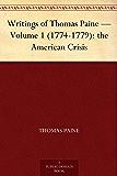 Writings of Thomas Paine — Volume 1 (1774-1779): the American Crisis
