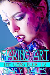 Making Art (The Gang Book 12) Kindle Edition