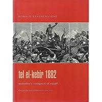 Tel El-Kebir 1882: Wolseley's Conquest of Egypt: Wolsley's Conquest of Egypt (Praeger Illustrated Military History)