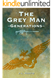 The Grey Man- Generations