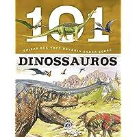 101 coisas que você deveria saber os dinossauros