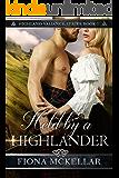 Held by a Highlander (Highland Valiance Series Book 1)