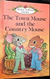 The Town Mouse And the Country Mouse (Well-loved Tales S.)