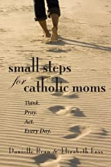 Small Steps for Catholic Moms Paperback