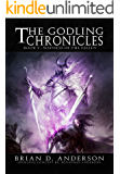 The Godling Chronicles: Madness of the Fallen (Book Five)