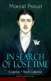 IN SEARCH OF LOST TIME - Complete 7 Book Collection (Modern Classics Series): The Masterpiece of 20th Century Literature (Swann's Way, Within a Budding ... Gone & Time Regained) (English Edition)