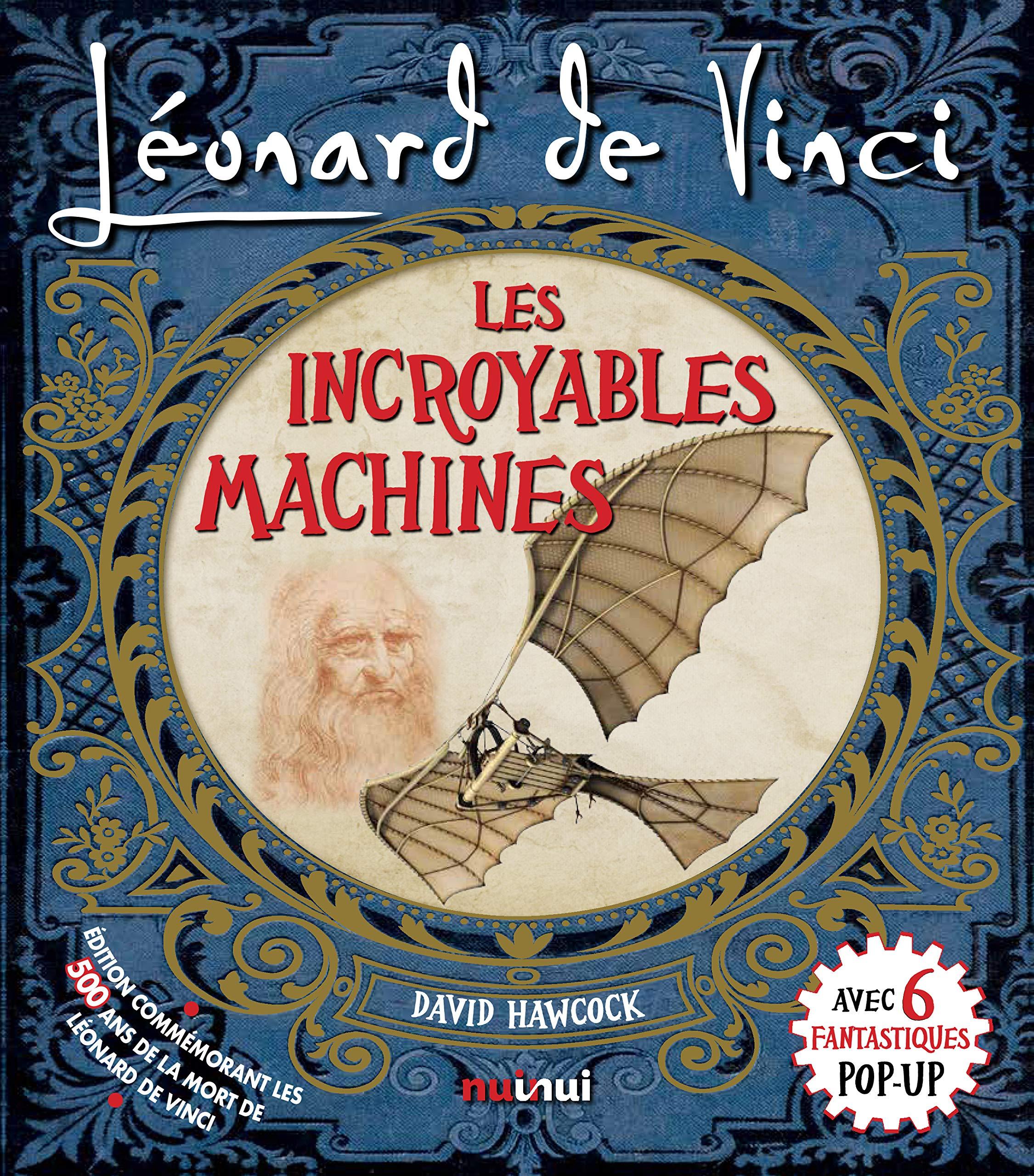 Léonard De Vinci - Les Incroyables Machines Album – 29 novembre 2018 David Hawcock Nuinui 2889357171 Albums animés