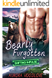 Bearly Furgotten: A BBW Bear-Shifter and Secret Baby Romance (Shifting Impulse Book 4)