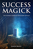 Success Magick: The Hidden Power of Enochian Rituals
