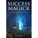 Success Magick: The Hidden Power of Enochian Rituals
