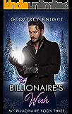 The Billionaire's Wish (My Billionaire Book 3)