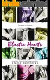 Elastic Hearts (English Edition)