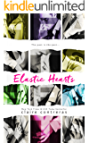Elastic Hearts: A Second Chance Standalone Romance