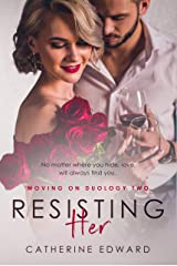 Resisting Her (Moving On Duology Book 2) Kindle Edition