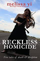 Reckless Homicide: Five Tales of Death and Deception Kindle Edition