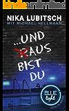 ...und aus bist du: Blue Light Berlin-Krimi (German Edition)