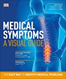 Medical Symptoms: A Visual Guide: The Easy Way to