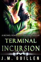 Terminal Incursion: A Michael Bishop Supernatural Thriller (The Dossiers of Asset 108 Book 5) Kindle Edition