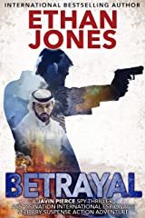 Betrayal - A Javin Pierce Spy Thriller: Action, Mystery, International Espionage and Suspense - Book 2 Kindle Edition