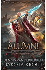 Alumni: A Divine Dungeon Series (Artorian's Archives Book 2) Kindle Edition